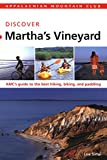 AMC Discover Martha's Vineyard: AMC's Guide To The Best Hiking, Biking, And Paddling (Appalachian Mountain Club Discover)