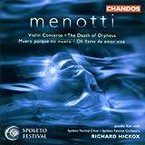 Menotti: Violin Concerto, The Death of Orpheus