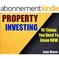 The Top 10 Things You Must Know Before You Buy An Investment Property: An investors guide on what to look out for before you dive into that Investment Property (English Edition)