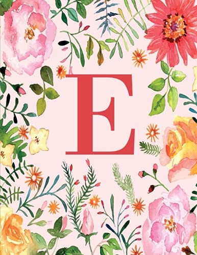 E: Monogram Initial E Notebook for Women, Girls and School, Pink Floral 8.5 x 11 (Girls With Flower Names)