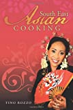 South East Asian Cooking, Tino Rozzo, 1491867787