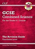 Grade 9-1 GCSE Combined Science: Revision Guide with Online Edition - Foundation (CGP GCSE Combined Science 9-1 Revision)