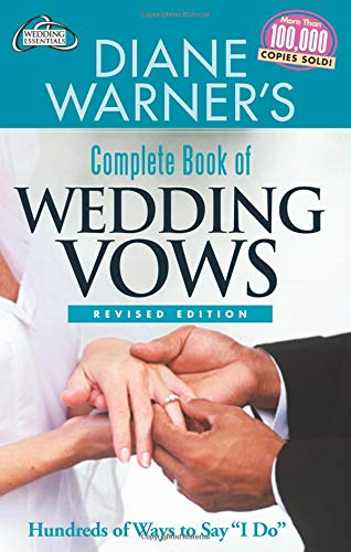 - Diane Warner's Complete Book of Wedding Vows, Revised Edition: Hundreds of Ways to Say I Do (Hal Leonard Wedding Essentials)