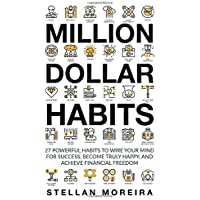 Million Dollar Habits: 27 Powerful Habits to Wire Your Mind for Success, Become Truly Happy, and Achieve Financial…