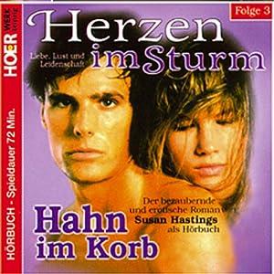 Hahn im Korb (Herzen im Sturm 3) Hörbuch