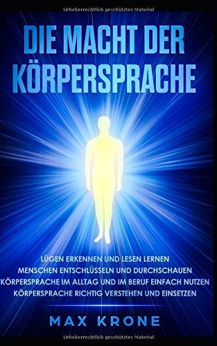 Cover des Buchs: Die Macht der Körpersprache: Lügen erkennen und lesen lernen-Menschen entschlüsseln und durchschauen