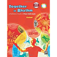 Together In Rhythm: A Facilitator's Guide To Drum Circle Music