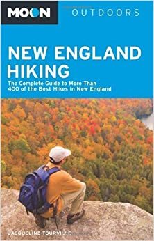 Moon New England Hiking: The Complete Guide to More Than 400 of the Best Hikes in New England (Moon Outdoors) Fifth edition by Tourville, Jacqueline (2010)