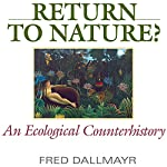 Return to Nature?: An Ecological Counterhistory | Fred Dallmayr
