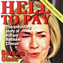 Hell to Pay: The Unfolding Story of Hillary Rodham Clinton Audiobook by Barbara Olson Narrated by Tessa Dalton