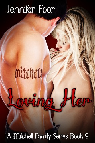 Loving Her Mitchell Family Book 9 Mitchell Family Series Kindle