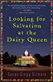 Looking for Salvation at the Dairy Queen, Susan Gregg Gilmore, 0307395022