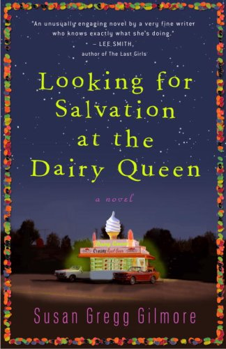 Looking For Salvation At The Dairy Queen  A Novel