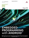 img - for Embedded Programming with Android: Bringing Up an Android System from Scratch (Android Deep Dive) book / textbook / text book