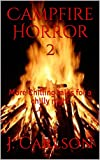 Search : Campfire Horror 2: More Chilling tales for a chilly night