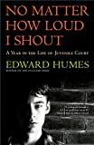 No Matter How Loud I Shout, Edward Humes, 0684811952