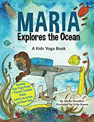 Maria Explores the Ocean: A Kids Yoga Book