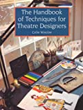 The Handbook of Techniques for Theatre Designers, Colin Winslow, 1847972004