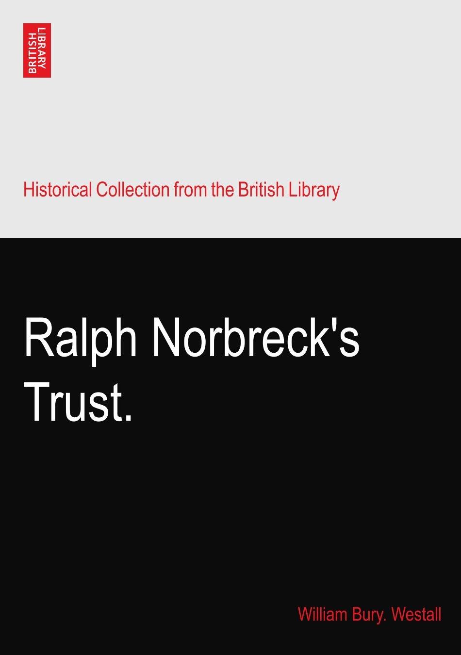 Read Online Ralph Norbreck's Trust. PDF
