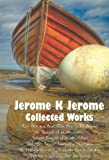 download ebook jerome k jerome, collected works (complete and unabridged), including: three men in a boat (to say nothing of the dog) (illustrated), three men on the pdf epub