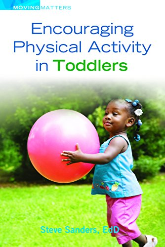 Encouraging Physical Activity in Toddlers (Moving Matters Series)
