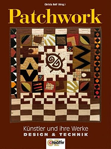 Patchwork: Künstler und ihre Werke. Design und Technik