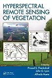 Hyperspectral Remote Sensing of Vegetation, , 1439845379