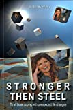 Stronger Than Steel - To All Those Coping with Unexpected Life Changes, Judith Konforty, 9657450330