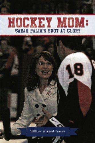 Hockey Mom: Sarah Palin's Shot at Glory pdf epub