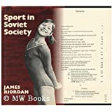 Sport in Soviet Society: Development of Sport and Physical Education in Russia and the USSR (Cambridge Russian, Soviet and Post-Soviet Studies, Band 22)