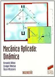 Mecánica aplicada: dinámica: 24 (Síntesis ingeniería