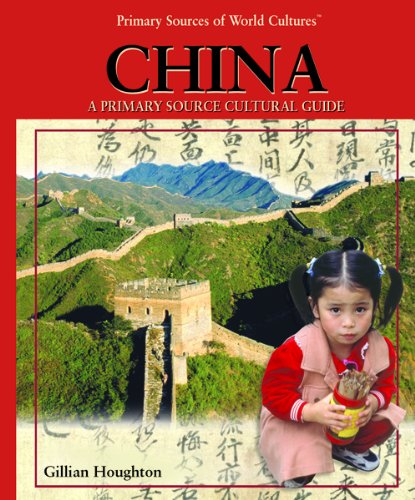 China: A Primary Source Cultural Guide (Primary Sources of World Cultures) pdf