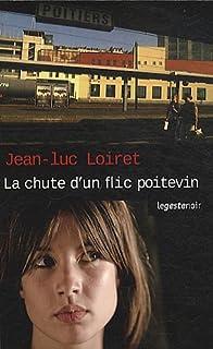 La chute d'un flic poitevin, Loiret, Jean-Luc