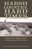 Harsh Country, Hard Times: Clayton Wheat Williams