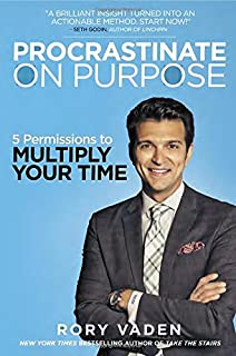 Book Cover: Procrastinate on Purpose: 5 Permissions to Multiply Your Time