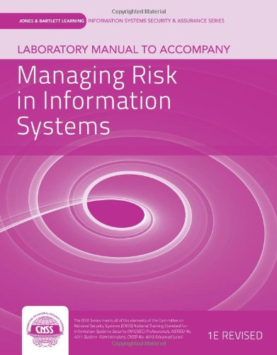 Laboratory Manual To Accompany Managing Risk In Information Systems (Jones & Bartlett Learning Information Systems S