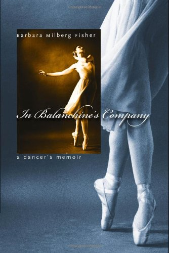 In Balanchine's Company: A Dancer's Memoir