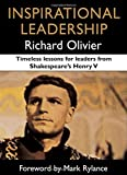 Inspirational Leadership: Timeless Lessons for Leaders from Shakespeare's Henry V