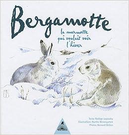 Bergamotte : La marmotte qui voulait voir l'hiver