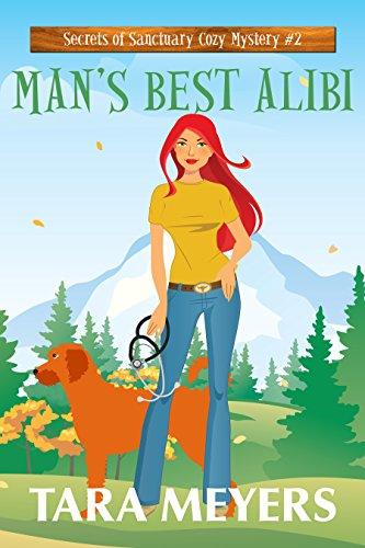 Man's Best Alibi (Secrets of Sanctuary Cozy Mysteries Book 2) (Literature To Go Meyer Edition 2)