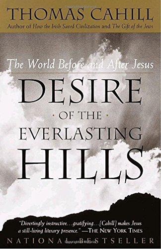 Desire of the Everlasting Hills: The World Before and After Jesus (Hinges of - Creek City Salt Lake