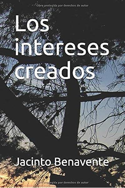 Los Intereses Creados Spanish Edition Benavente Jacinto 9798646301537 Books