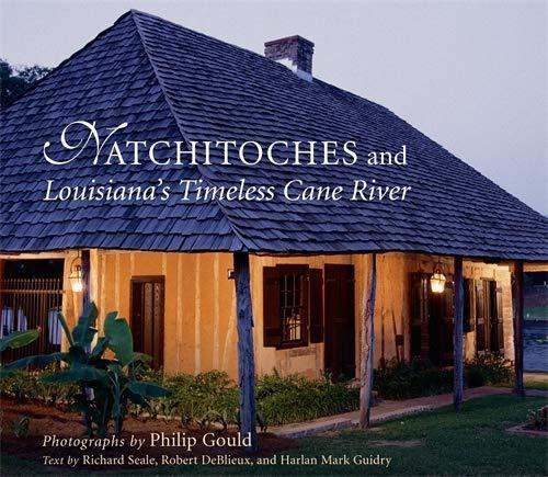 Incredible Natchitoches And Louisianas Timeless Cane River Philip Interior Design Ideas Truasarkarijobsexamcom
