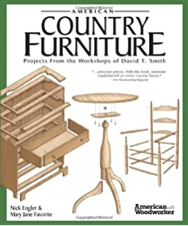 American Country Furniture: Projects From The Workshops Of David T. Smith  (American Woodworker