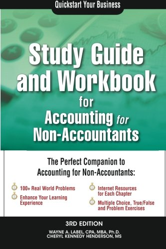 Study Guide and Workbook for Accounting for Non-Accountants (Quick Start Your Business)