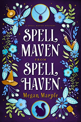 Spell Maven from Spell Haven (Spell Maven Mysteries Book 1) by [Marple, Megan]