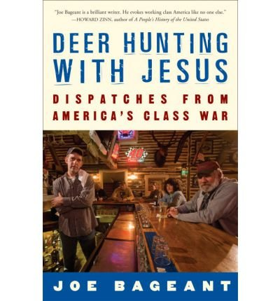 By Joe Bageant - Deer Hunting with Jesus: Dispatches from America's Class War (5/25/08)