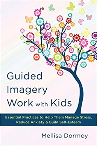Amazon com: Guided Imagery Work with Kids: Essential