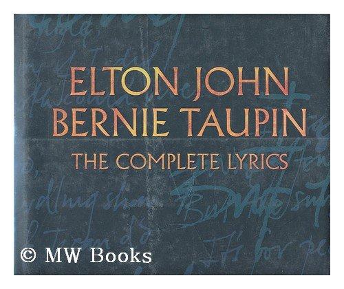 Elton John and Bernie Taupin: The Complete Lyrics ()