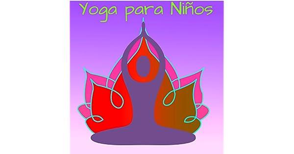 Amazon.com: Yoga para Niños – Canciones Relajantes de Música ...